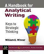 A handbook for analytical writing : keys to strategic thinking