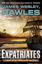 Expatriates : a novel of the coming global collapse