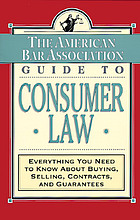 The American Bar Association guide to consumer law : everything you need to know about buying, selling, contracts, and guarantees.