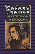 The canary trainer : from the memoirs of John H. Watson