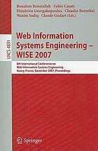Web Information Systems Engineering WISE 2007 : 8th International Conference on Web Information Systems Engineering Nancy, France, December 3-7, 2007 Proceedings