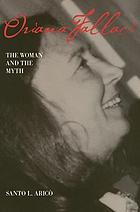 Oriana Fallaci : the woman and the myth