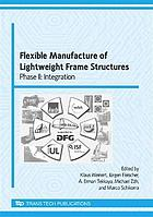 Flexible manufacture of lightweight frame structures : phase II, integration