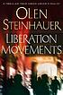 Liberation movements by  Olen Steinhauer