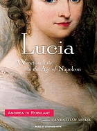 Lucia : a Venetian life in the age of Napoleon