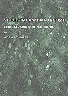 Studies in Canadian English : lexical variation in Toronto
