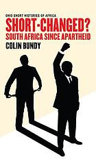 Short-changed? : South Africa since apartheid
