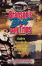 Branson's best day trips : a guide to discovering the best of Branson & Ozark Mountain country