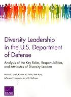 Diversity leadership in the U.S. Department of Defense : analysis of the key roles, responsibilities, and attributes of diversity leaders