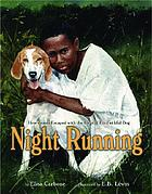 Night running : how James escaped with the help of his faithful dog : based on a true story
