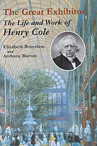 The great exhibitor : the life and work of Henry Cole
