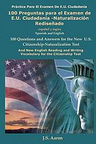100 preguntas para el examen de E.U. ciudadanía-naturalización rediseñado = : 100 questions and answers for the new U.S. citizenship-naturalization test