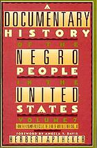A documentary history of the Negro people in the United States,
