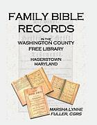 Family Bible records in the Washington County Free Library, Hagerstown, Maryland