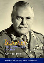 Blamey : the Commander-in-Chief