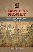 Confucian Prophet : political thought in Du Fu's poetry (752-757)