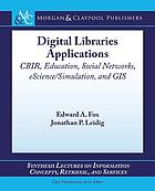 Digital library applications : CBIR, education, social networks, eScience/simulation, and GIS