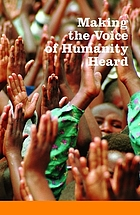 Making the voice of humanity heard : essays on humanitarian assistance and international humanitarian law in honour of HRH Princess Margriet of the Netherlands