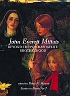 John Everett Millais : beyond the Pre-Raphaelite brotherhood
