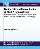 On the efficient determination of most near neighbors : horseshoes, hand grenades, Web search, and other situations when close is close enough