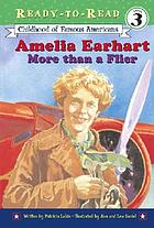 Amelia Earhart : more than a flier