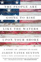 The people are going to rise like the waters upon your shore : a story of American rage