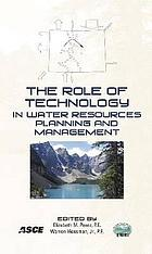 The role of technology in water resources planning and management