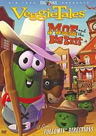 Veggie tales. Moe and the big exit