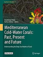 Mediterranean cold-water corals: understanding the deep-sea realms of coral