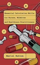 Essential calculation skills for nurses and midwives