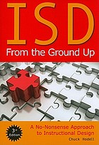 ISD from the ground up : a no-nonsense approach to instructional design