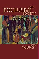 The exclusive society : social exclusion, crime and difference in late modernity