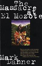 The massacre at El Mozote : a parable of the Cold War