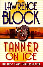 Tanner on ice : an Evan Tanner novel