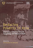 Reducing poverty in Asia : emerging issues in growth, targeting, and measurement