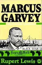 Marcus Garvey : anti-colonial champion