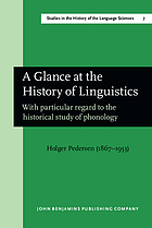 A glance at the history of linguistics : with particular regard to the historical study of phonology