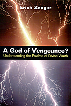A God of vengeance? : understanding the Psalms of divine wrath