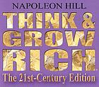 Think and grow rich : the 21st-century edition