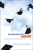 Academically adrift : limited learning on college campuses