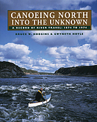 Canoeing north into the unknown : a record of river travel, 1874 to 1974