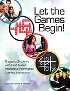Let the games begin! : engaging students with field-tested interactive Information Literacy Instruction