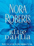 The Garden Trilogy #1 : Blue dahlia
