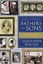 Fathers and sons : the autobiography of a family