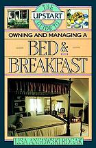 The upstart guide to owning and managing a bed & breakfast