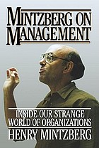 Mintzberg on management : inside our strange world of organizations
