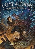 Lost and found : Witherwood Reform School