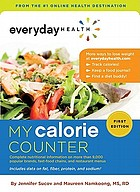 My calorie counter : complete nutritional information on more than 8,000 popular brands, fast-food chains, and restaurant menus