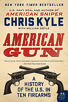American gun : a history of the U.S. in ten firearms