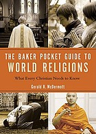 The Baker pocket guide to world religions : what every Christian needs to know